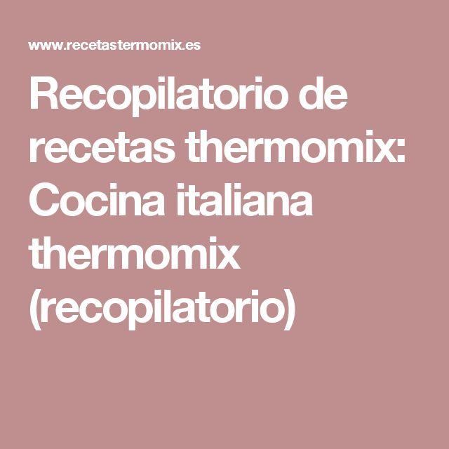 Recopilatorio de recetas thermomix: Cocina italiana thermomix (recopilatorio)