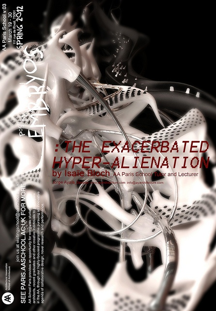 AA Paris School March 2012_ POST-McQUEEN EMBRYOS: THE EXACERBATED HYPER-ALIENATION by Isaïe Bloch_ Tutor and Lecturer by Jorge Ayala | Ay_A Studio, via Flickr