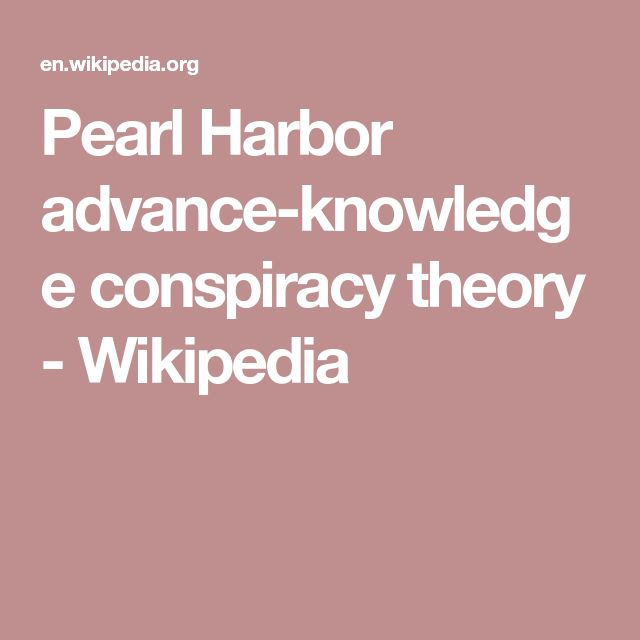 Pearl Harbor advance-knowledge conspiracy theory - Wikipedia