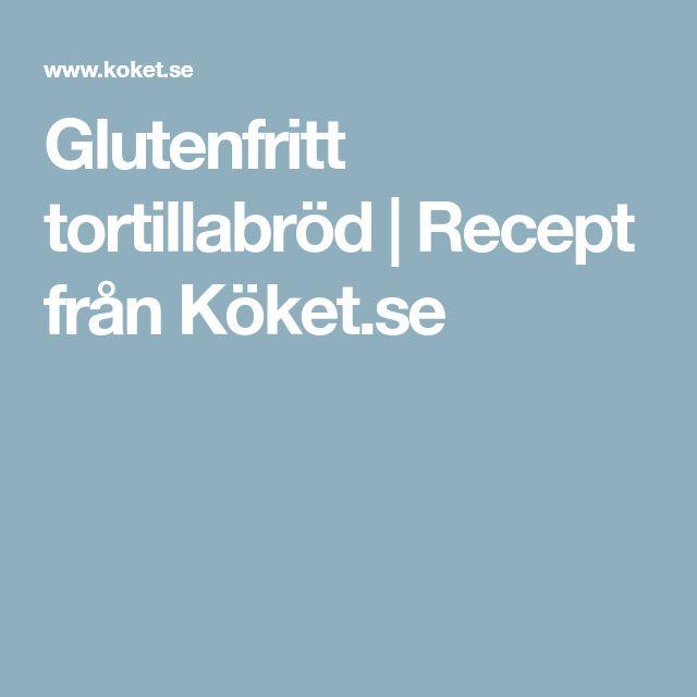 Glutenfritt tortillabröd   Recept från Köket.se