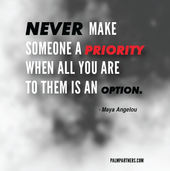 Never make someone a priority when all you are to them is an option #inspirational #quotes #famous