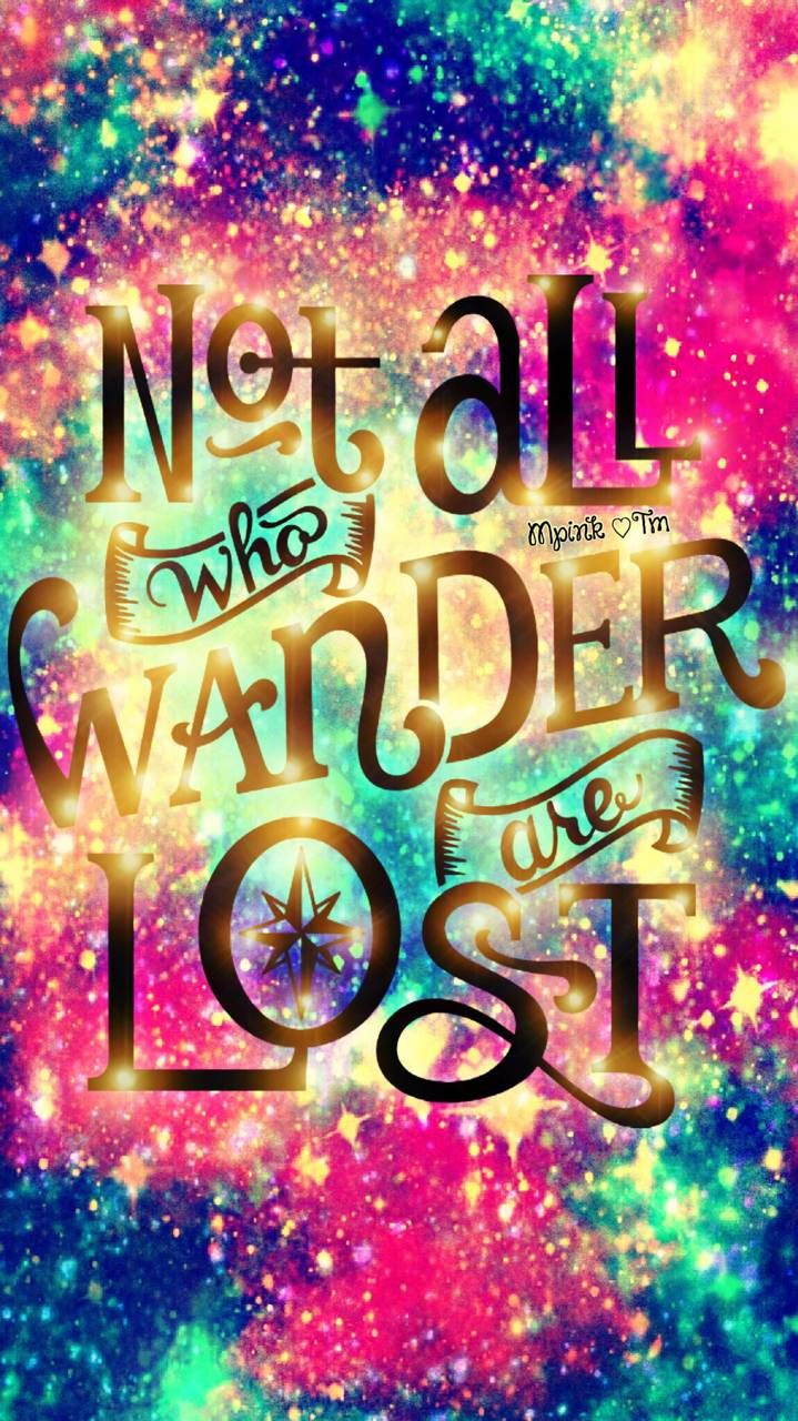Not All Who Wonder Galaxy Wallpaper androidwallpaper