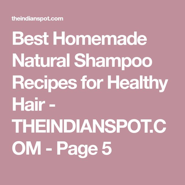Best Homemade Natural Shampoo Recipes for Healthy Hair - THEINDIANSPOT.COM - Page 5