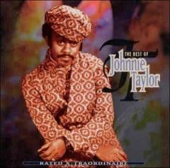 Soul:Johnnie Taylor-RATED X TRAORDINAIRE BEST OF