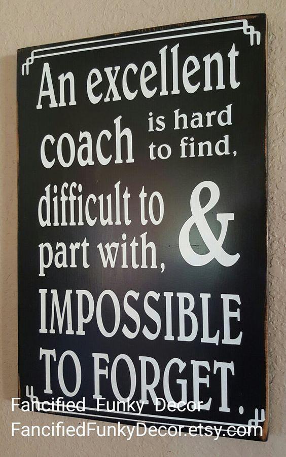 Coach, Coach's Gift, Coach's Impact, Mentor, Motivator, Instructor, Teacher…