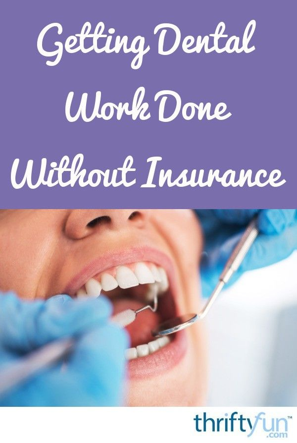 Getting Dental Work Done Without Insurance Dental Insurance Supplemental Health Insurance Health Insurance Options