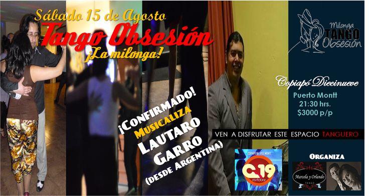 Afiche promocional de Milonga Tango Obsesión Agosto 2015, con la musicalización de Lautaro Garro desde Puerto Madryn Argentina.