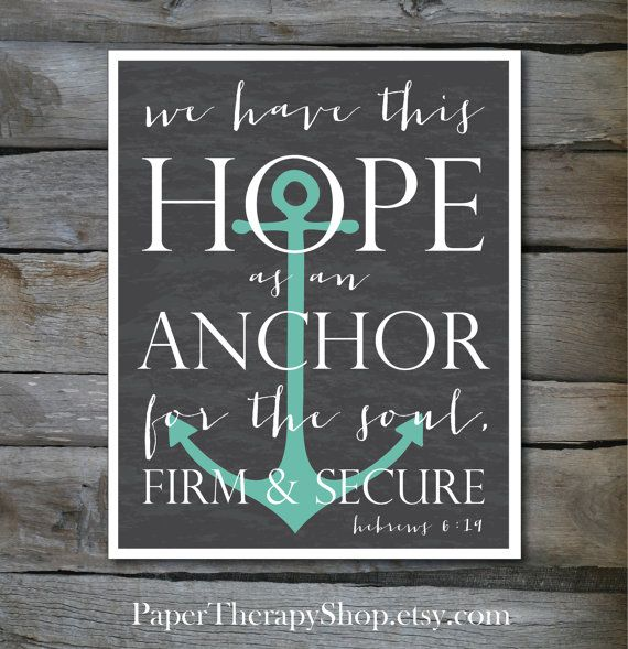 Hey, I found this really awesome Etsy listing at http://www.etsy.com/listing/151693008/hope-as-an-anchor-bible-verse-8-x10