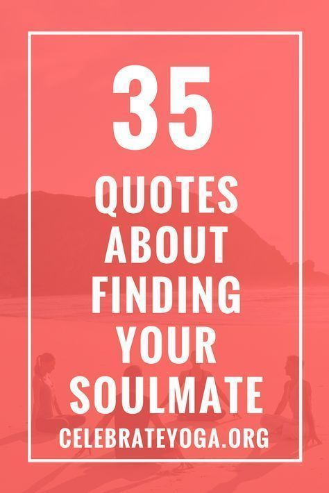 3096 best Finding your soulmate quotes images on Pinterest