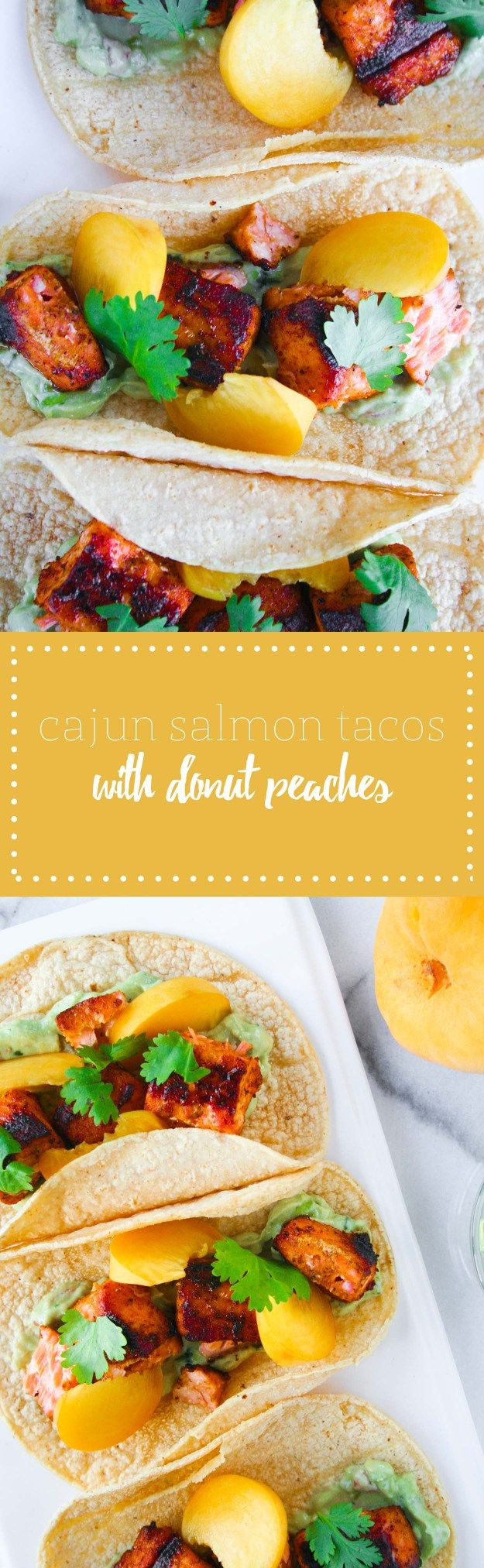 Cajun Salmon Tacos with Donut Peaches