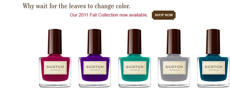 SCOTCH Naturals - non-toxic, eco-friendly and great colors to boot. Brights, naturals, etc...