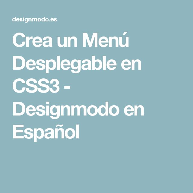 Crea un Menú Desplegable en CSS3 - Designmodo en Español