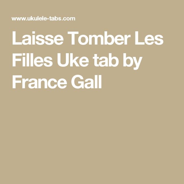 Laisse Tomber Les Filles Uke tab by France Gall
