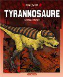 Dinos BD. Tyrannosaure / Rob Shone / Casterman - impr. 2013