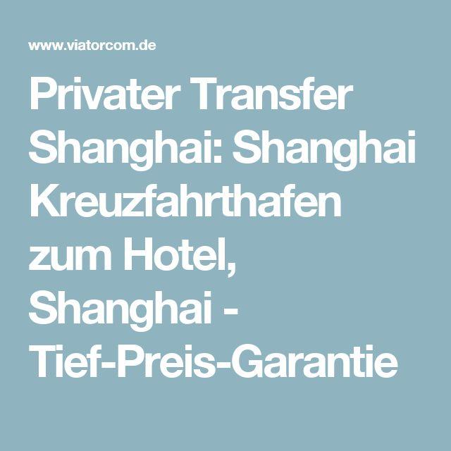 Privater Transfer Shanghai: Shanghai Kreuzfahrthafen zum Hotel, Shanghai - Tief-Preis-Garantie