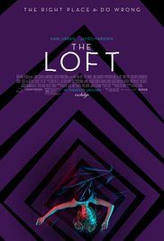 The Loft Poster - STARRING KARL URBAN AND JAMES MARSDEN.  I LOVE THEM AND THE PLOT LINE SOUNDS INTERESTING.