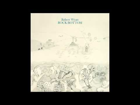 Robert Wyatt - Rock Bottom (Full Album 1974) - YouTube Jazz fusion/canterbury scene