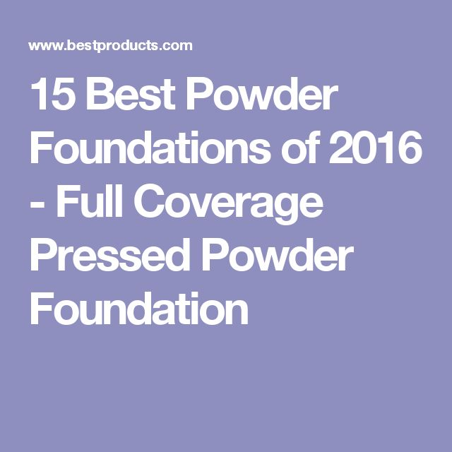 15 Best Powder Foundations of 2016 - Full Coverage Pressed Powder Foundation                                                                                                                                                                                 More
