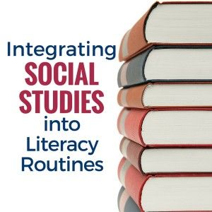 Tips for integrating social studies instruction  into your reading block and everyday classroom routines.