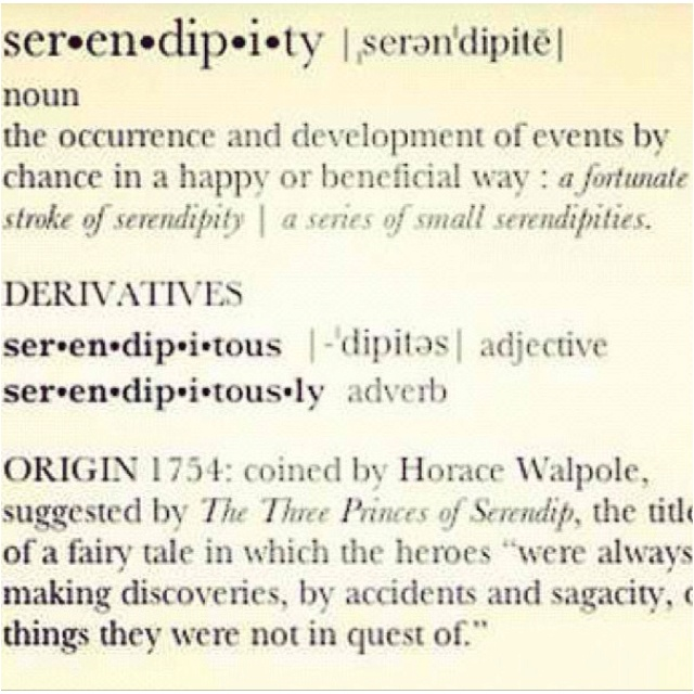*Serendipity, coined by Horace Walpole 1754 from 'the 3 princes of Serendip' .
