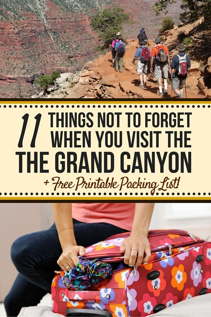 Make sure you have everything you need when you visit the Grand Canyon!   Don't forget these 11 items - download our free printable packing list.