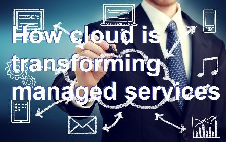 How cloud is transforming managed services