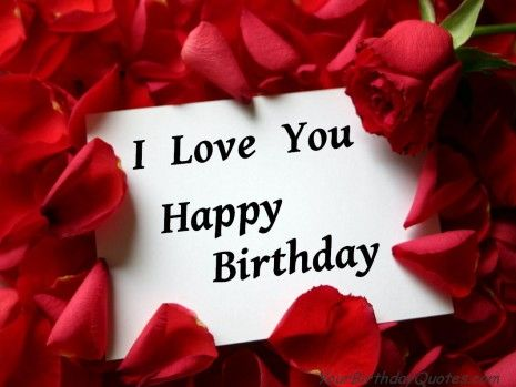 I love you with all my heart and soul. I hope you have a great day. Happy Birthday sweetheart