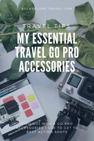 Essential Travel Go Pro accessories -Travel Tips - Becksplore