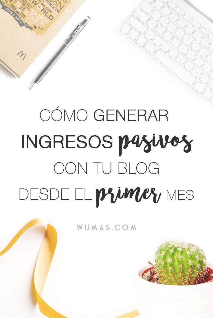 Cómo Generar Ingresos Pasivos con tu Blog desde el Primer Mes