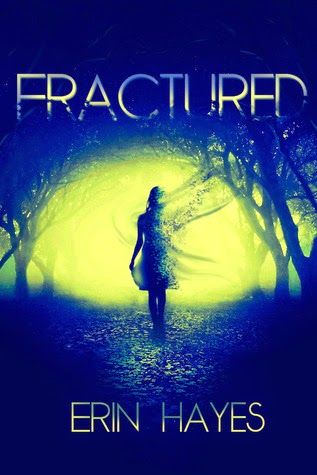 Reading and Writing Urban Fantasy, Paranormal, and Romance: Guest Post: Fractured by Erin Hayes (Blog Tour & Giveaway)
