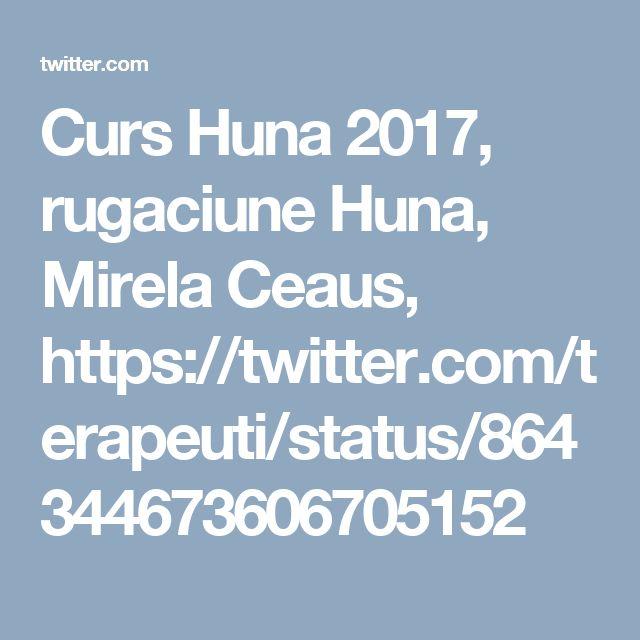 Curs Huna 2017, rugaciune Huna, Mirela Ceaus, https://twitter.com/terapeuti/status/864344673606705152
