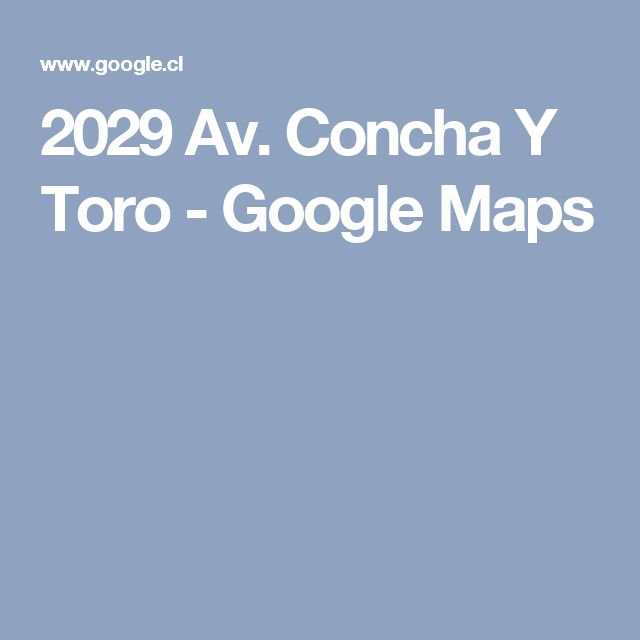 2029 Av. Concha Y Toro - Google Maps