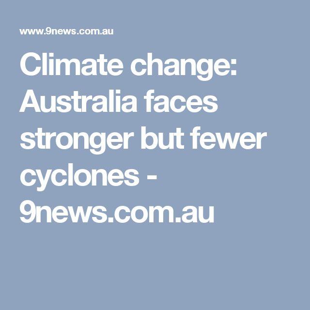 Climate change: Australia faces stronger but fewer cyclones - 9news.com.au