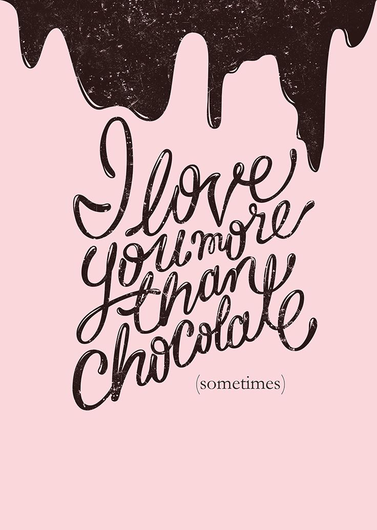 """I love you more than chocolate"" designed by Piper Weaver, www.piperismy.name"