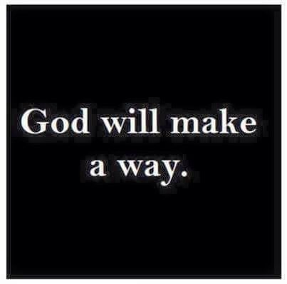 Don't give up! God will make a way even if there is none. Behold, I am the Lord, the God of all flesh: is there any thing too hard for me? (Jeremiah 32:27 KJV) http://www.mwordsandthechristianwoman.com/