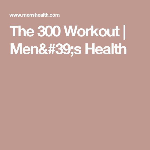 The 300 Workout | Men's Health