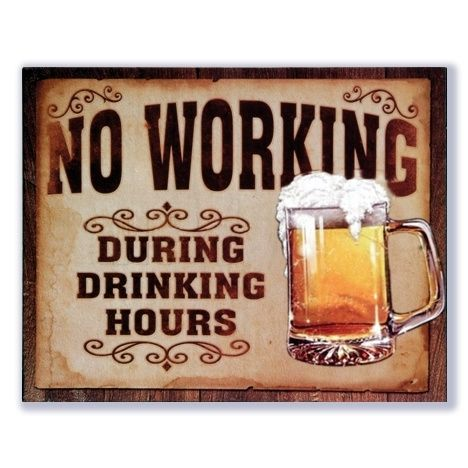 No working during drinking hours | Bier | Signs of Time