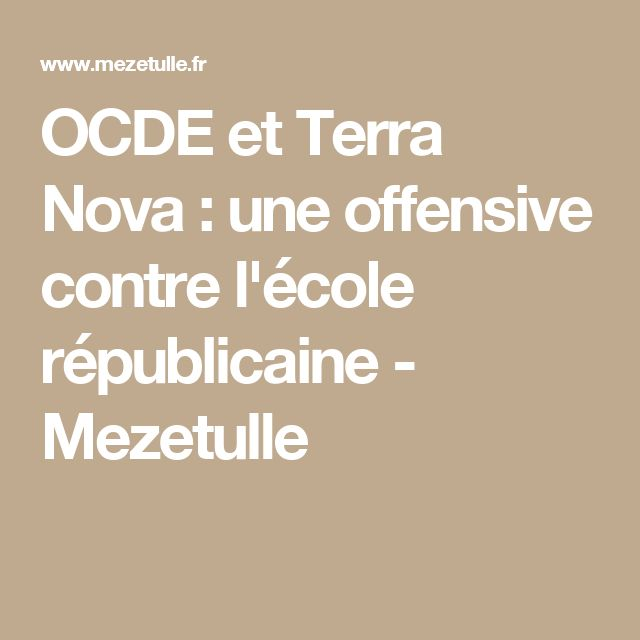 OCDE et Terra Nova : une offensive contre l'école républicaine - Mezetulle