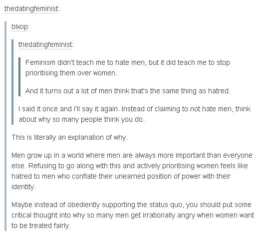 Feminism didn't teach me to hate men, but it did teach me to stop prioritising them over women. And it turns out a lot of men think that's the same thing as hatred.