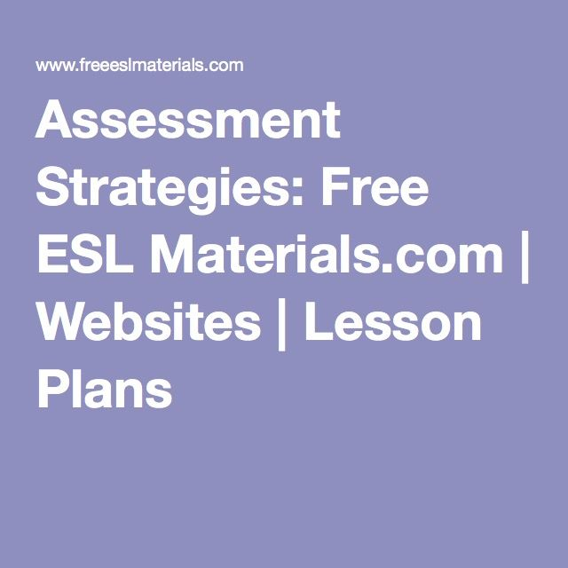 Assessment Strategies: Free ESL Materials.com | Websites | Lesson Plans