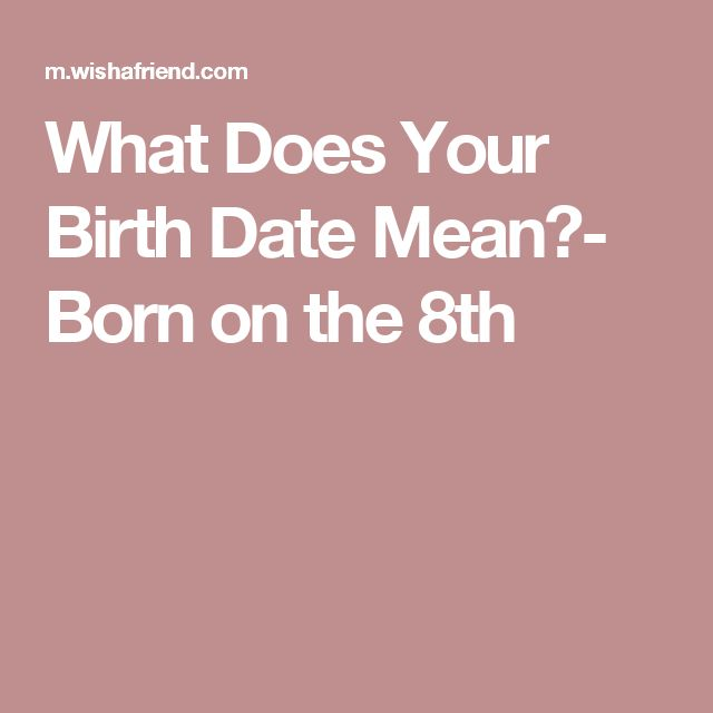 What Does Your Birth Date Mean?- Born on the 8th