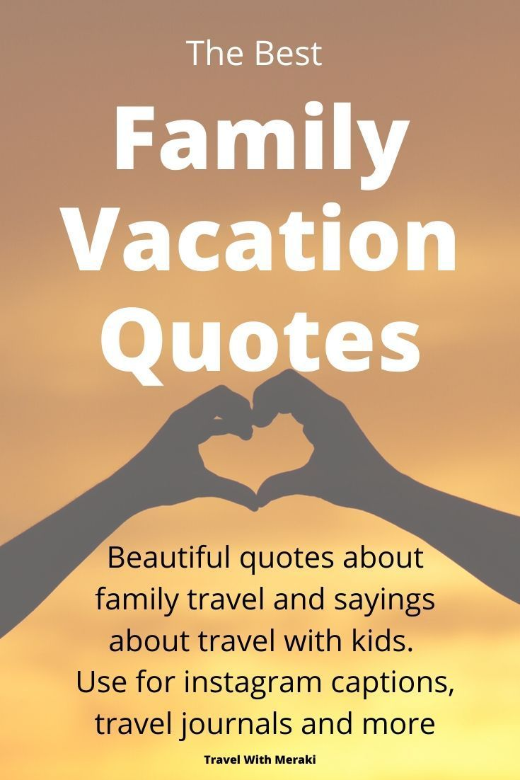38 Inspiring Family Vacation Quotes You Will Love Travel With Meraki In 2020 Vacation Quotes Family Vacation Quotes Travel Quotes