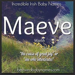 Maeve is such a lovely name that only entered the U.S. top 1000 in 1997.  It's a pretty name with an interesting meaning and a unique sound. Maeve was a warrior queen with an interesting story in Irish history.