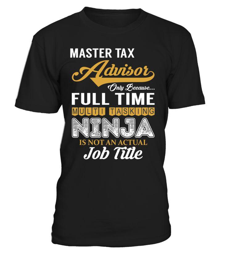 Master Tax Advisor - Multi Tasking Ninja #MasterTaxAdvisor