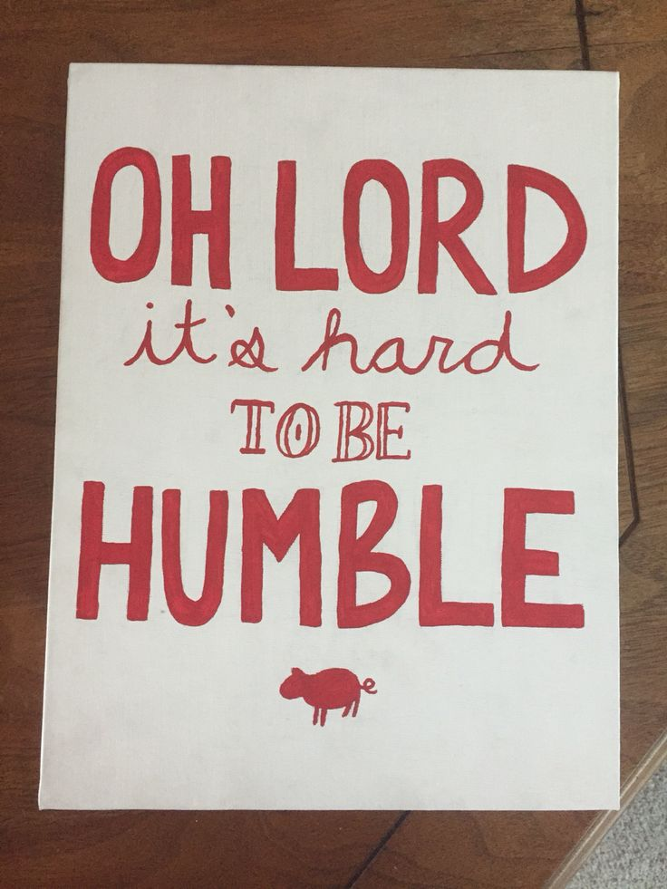 "Arkansas Razorback canvas. ""Oh Lord it's hard to humble!"""