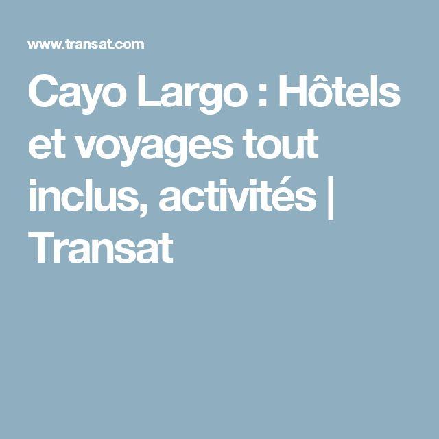Cayo Largo : Hôtels et voyages tout inclus, activités   Transat