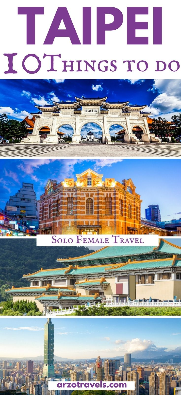 Taiwan, What to Do in Taipei – A Solo Female Traveler´s Guide. Things to do in Taipei I What to see in Taipei I Taipei guide. Travel Tips for Taipei