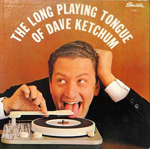 The Long Playing Tongue of Dave Ketchum