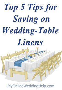 Tips for saving on wedding table linens ... with resources. | http://MyOnlineWeddingHelp.com