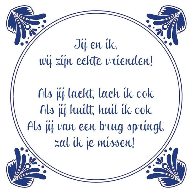 Tegeltjeswijsheid.nl - een uniek presentje - Jij en ik, wij zijn echte vrienden